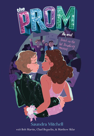 """The Prom"" is a teen and young adult novel, released in September 2019 and based on the hit Broadway musical by Saundra Mitchell, Bob Martin, Chad Beguelin and Matthew Sklar. It is soon to be a Netflix release."