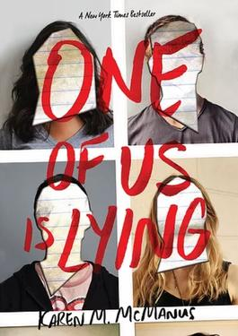 One of Us Is Lying is a who-done-it mystery written by Karen M. McManus and published by Delacorte Press, an imprint of Penguin Random House, on 30 May 2017.