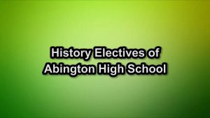 Jason Scott and Matt Lyons chat about each of the History Electives at Abington High School