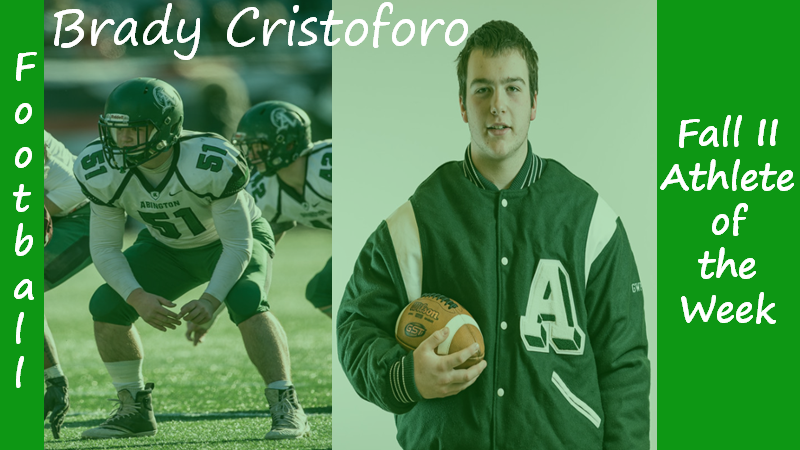 Senior Football captain Brady Cristoforo is highlighted as a Fall II Sports Athlete of the Week.