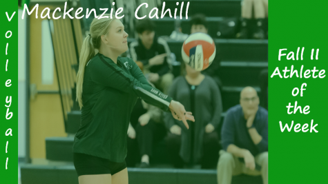 Senior Volleyball captain Mackenzie Cahill is highlighted as a Fall II Sports Athlete of the Week.