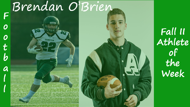 Senior Football captain Brendan O'Brien is highlighted as a Fall II Sports Athlete of the Week.